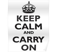 KEEP CALM, & CARRY ON, BE BRITISH, BLIGHTY, UK, WWII, PROPAGANDA, IN BLACK Poster