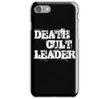 Death Cult Leader iPhone Case/Skin