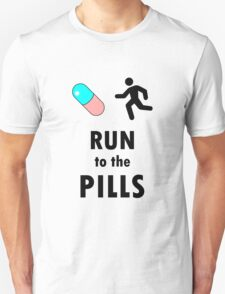 Run to the Pills Unisex T-Shirt