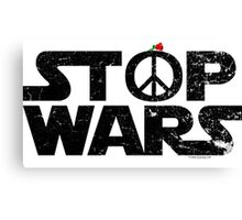 STOP WARS....a message for our UNIVERSE! Canvas Print