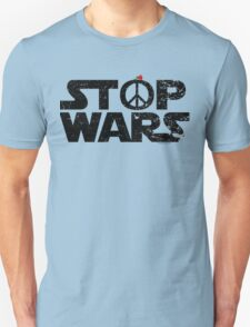 STOP WARS....a message for our UNIVERSE! Unisex T-Shirt