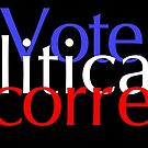 Vote Politically Incorrect by EyeMagined
