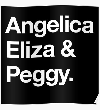 Helvetica Angelica Eliza and Peggy (White on Black) Poster