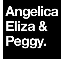 Helvetica Angelica Eliza and Peggy (White on Black) Photographic Print