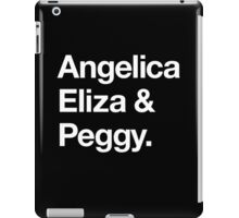 Helvetica Angelica Eliza and Peggy (White on Black) iPad Case/Skin