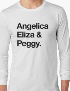 Helvetica Angelica Eliza and Peggy (Black on White) Long Sleeve T-Shirt
