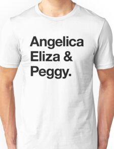 Helvetica Angelica Eliza and Peggy (Black on White) Unisex T-Shirt