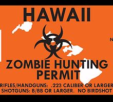 Zombie Hunting Permit - HAWAII by SMALLBRUSHES