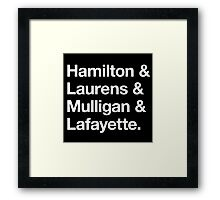 Helvetica Hamilton and Laurens and Mulligan and Lafayette (White on Black) Framed Print