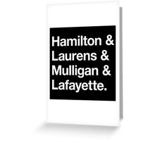 Helvetica Hamilton and Laurens and Mulligan and Lafayette (White on Black) Greeting Card