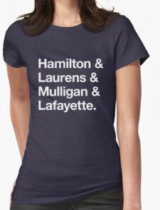 Helvetica Hamilton and Laurens and Mulligan and Lafayette (White on Black) Womens Fitted T-Shirt