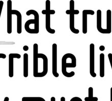 Some people never go crazy, What truly horrible lives they must live. Sticker