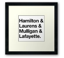 Helvetica Hamilton and Laurens and Mulligan and Lafayette (Black on White) Framed Print