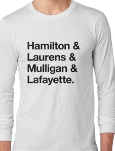 Helvetica Hamilton and Laurens and Mulligan and Lafayette (Black on White) Long Sleeve T-Shirt