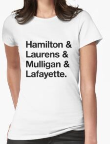 Helvetica Hamilton and Laurens and Mulligan and Lafayette (Black on White) Womens Fitted T-Shirt