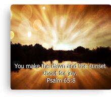 """""""Psalm 65:8"""" by Carter L. Shepard""""  Canvas Print"""
