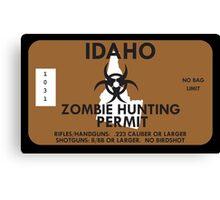 Zombie Hunting Permit - IDAHO Canvas Print