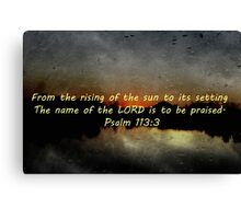 """""""Psalm 113:3"""" by Carter L. Shepard""""  Canvas Print"""