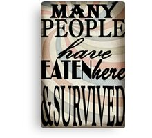 Many People Have Eaten Here, And Survived Canvas Print