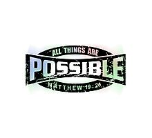 All things are possible Photographic Print