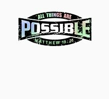 All things are possible Unisex T-Shirt