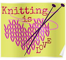 Knitting is LOVE ... Poster