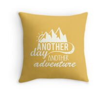 Another Day Another Adventure Motivational Throw Pillow