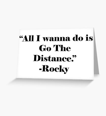 "Rocky Quote ""All I wanna do is go the distance."" Inspirational Movie Balboa Stallone Greeting Card"