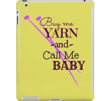 Buy Me Yarn & Call Me .... iPad Case/Skin