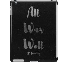 All Was Well iPad Case/Skin