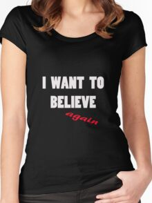 I want to believe...again Women's Fitted Scoop T-Shirt