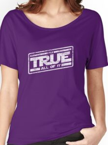It's True - All of It (aged look) Women's Relaxed Fit T-Shirt