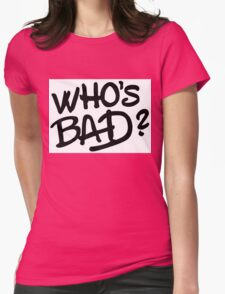 Who's Bad? Thriller!! Womens Fitted T-Shirt