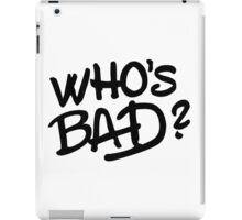 Who's Bad? Thriller!! iPad Case/Skin