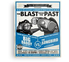 The Blast from the Past - Big Daddy vs Songbird Metal Print