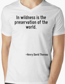 In wildness is the preservation of the world. Mens V-Neck T-Shirt