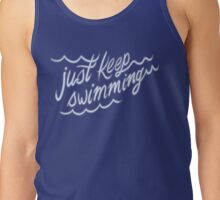 Just Keep Swimming Tank Top