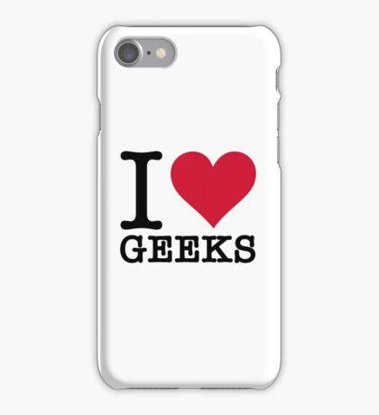 I Love Geeks iPhone Case/Skin
