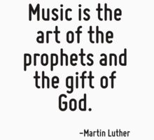 Music is the art of the prophets and the gift of God. Baby Tee