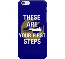 These Are Your First Steps iPhone Case/Skin