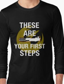 These Are Your First Steps Long Sleeve T-Shirt