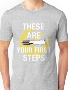 These Are Your First Steps Unisex T-Shirt