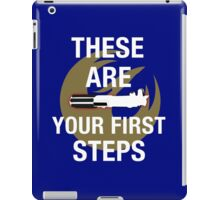 These Are Your First Steps iPad Case/Skin