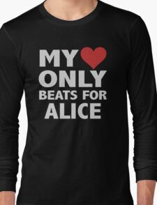 my love only beats for ALICE T-Shirt