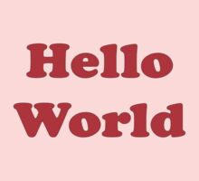 Hello World, Friendly Greeting Travel T-Shirt Decal One Piece - Short Sleeve