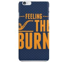 Feeling The Burn  iPhone Case/Skin
