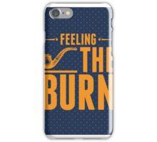 Feeling The Burn  iPhone Case/Skin