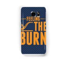 Feeling The Burn  Samsung Galaxy Case/Skin
