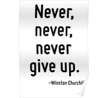 Never, never, never give up. Poster