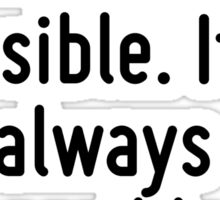 Be kind whenever possible. It is always possible. Sticker